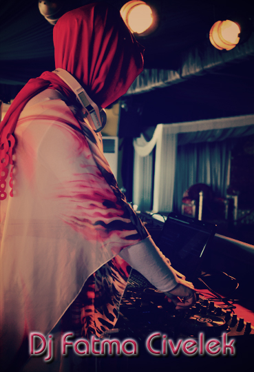 Kına Gecesij » Bayan Dj » Fatma Civelek